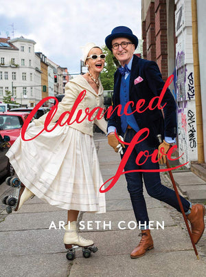 ADVANCED LOVE BY ARI SETH COHEN