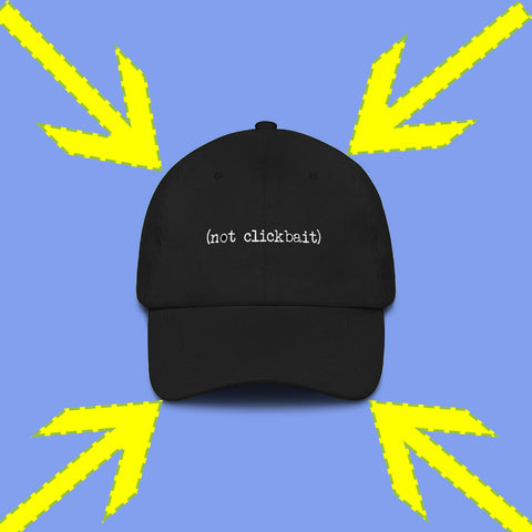 Image of Not Clickbait Hat - The Trendy Hero