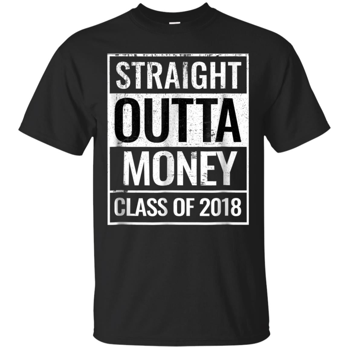 Class of 2018 Straight Outta Money Mens Womens Tshirt