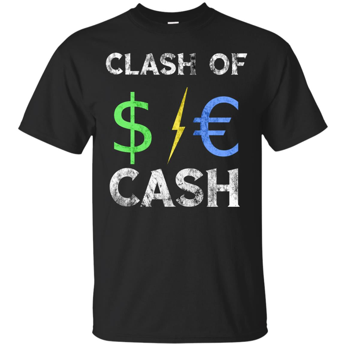 Clash of Cash Dollar Lightning Euro   Men Women TShirt