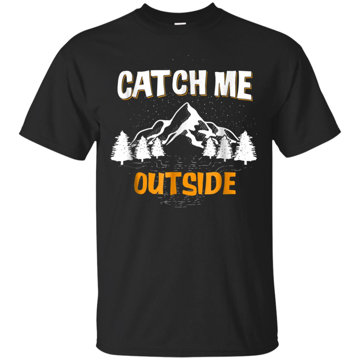 Catch Me Outside Funny Family Camping Vacation Scout T Shirt