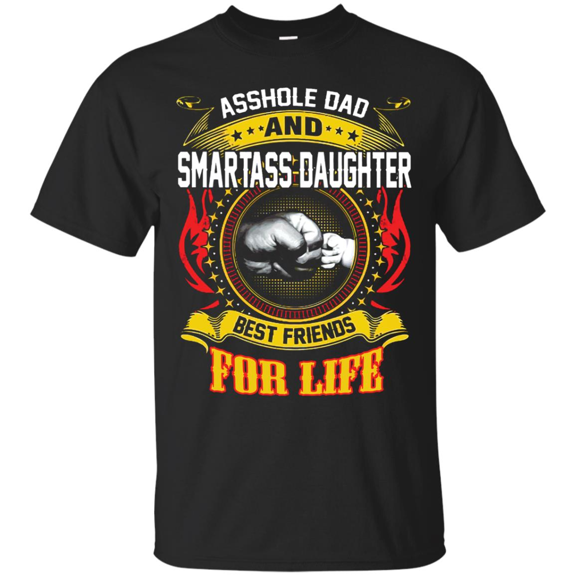 Asshole Dad And Smartass Daughter Best Friend For Life Shirt