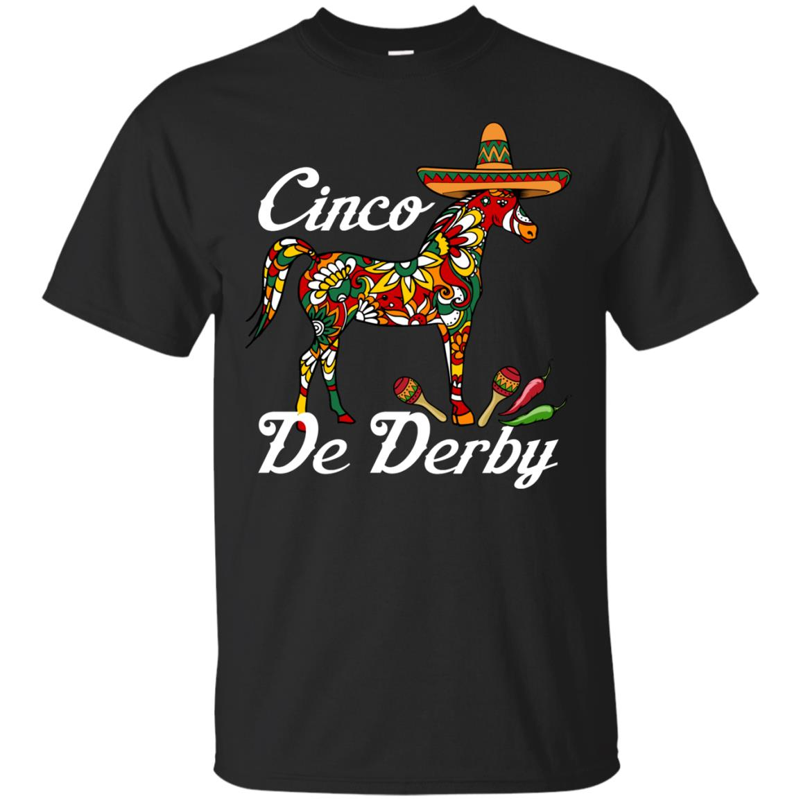 Cinco De Derby T Shirt Sombrero Hat Mexican Party Racing