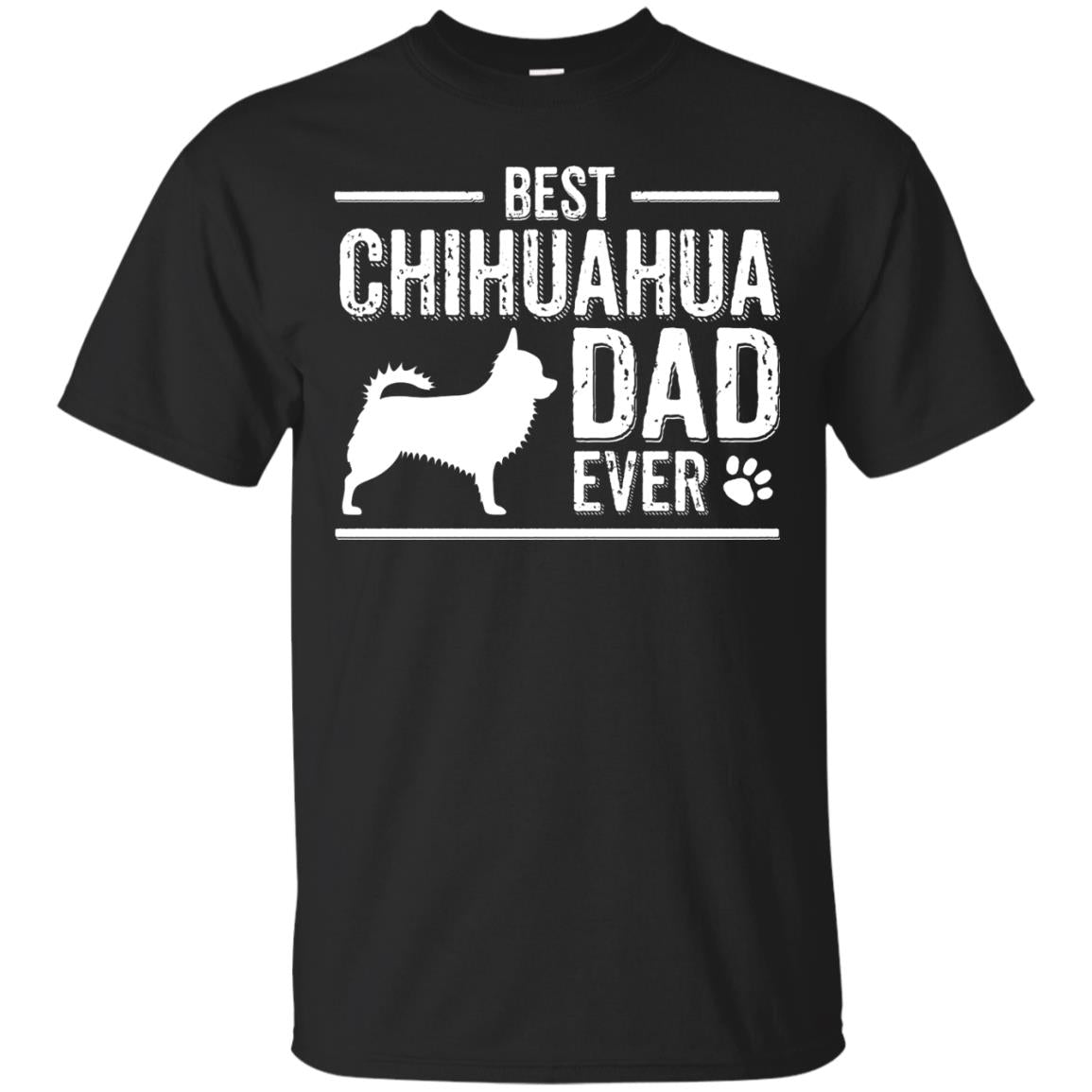 Chihuahua Dad T Shirt Best Dog Owner Ever