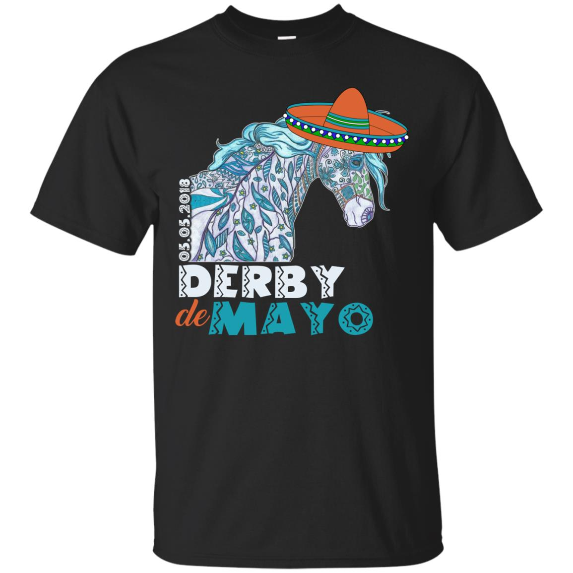 Cinco de Mayo Derby Shirts Horse  Date  and Sombrero