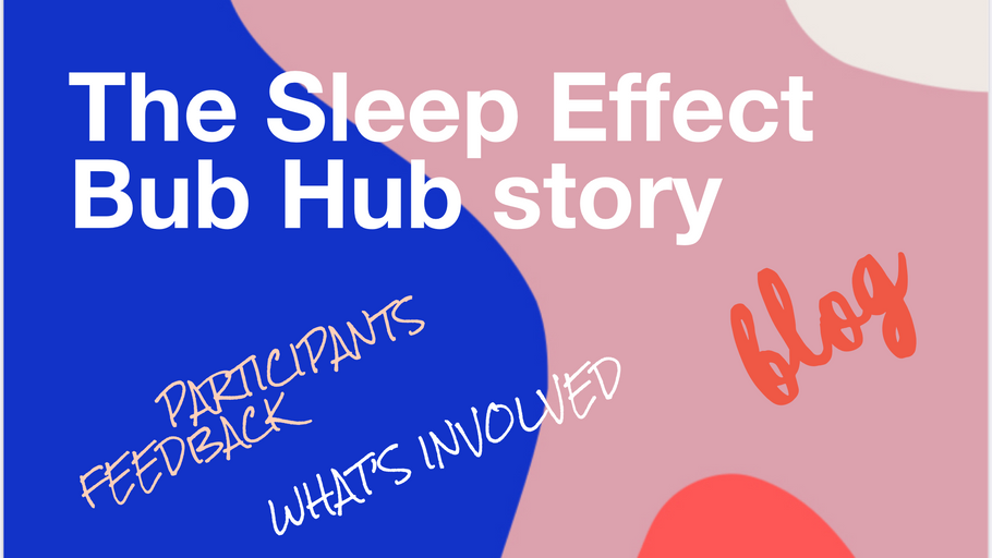 The Sleep Effect Bub Hub story
