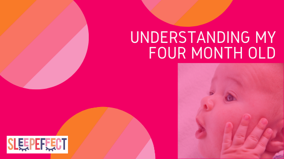Understanding your four month old