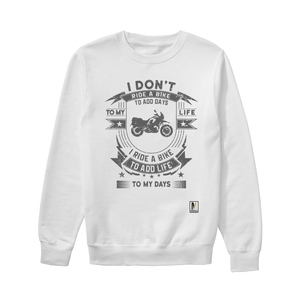 Add Life To My Days  - Unisex Sweatshirt