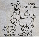 I Don't Look Sick... Long Sleeve T-Shirt (2XL-5XL)