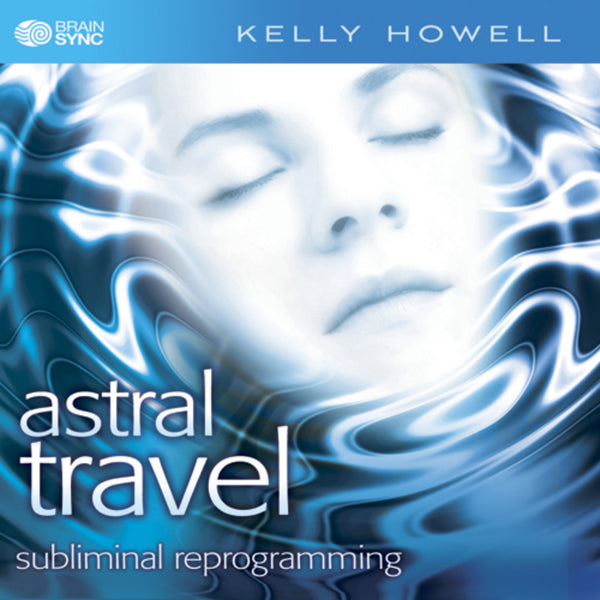 Astral Travel Binaural Beats by Kelly Howell.