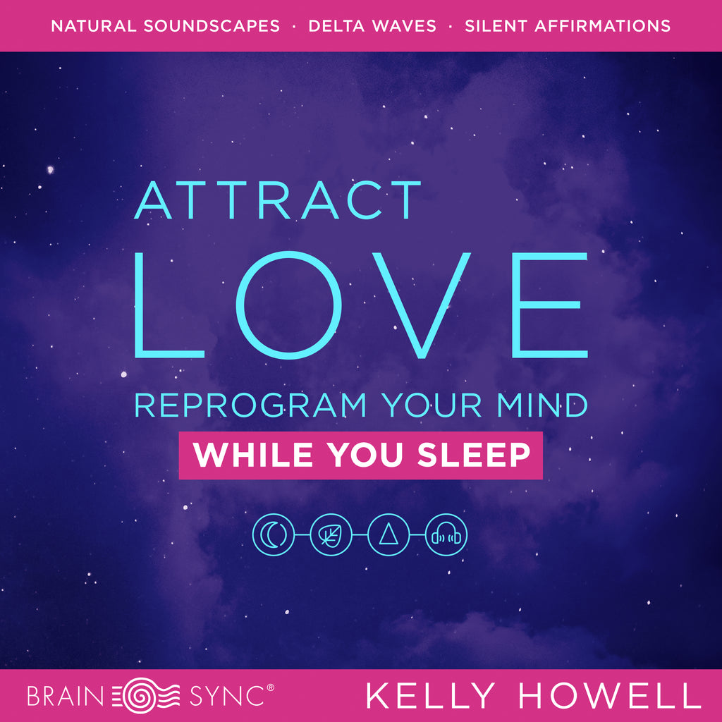 Attract Love Sleep Binaural Beats by Kelly Howell.