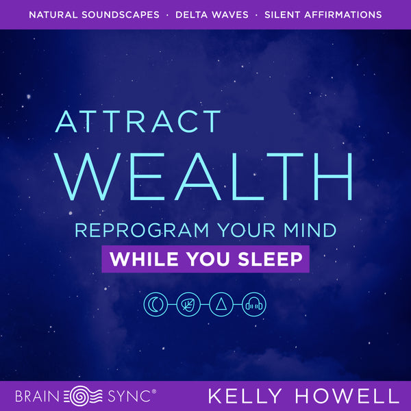Attract Wealth Sleep Binaural Beats by Kelly Howell.