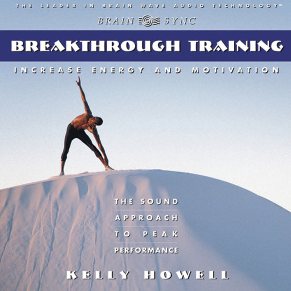 Breakthrough Training Binaural Beats by Kelly Howell.
