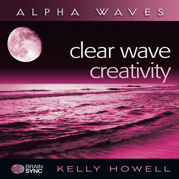 Clear Wave Creativity Binaural Beats by Kelly Howell.