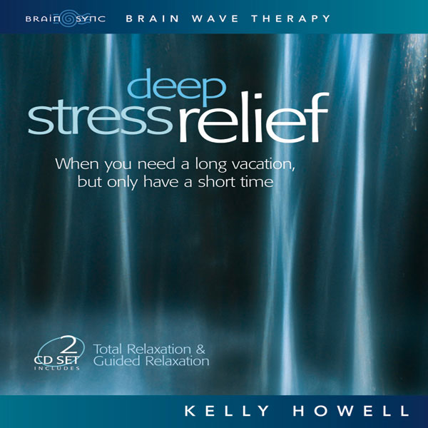Deep Stress Relief Binaural Beats by Kelly Howell.