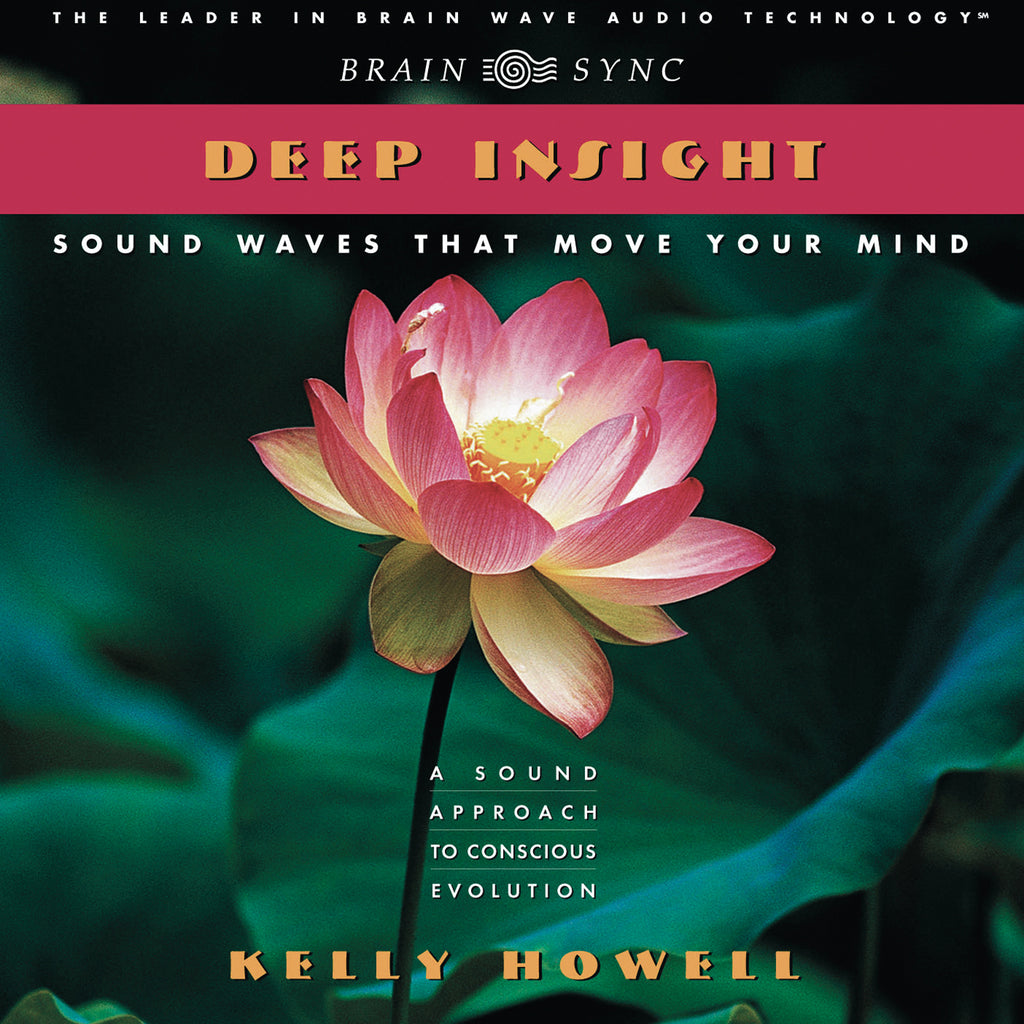 Deep Insight Binaural Beats by Kelly Howell.