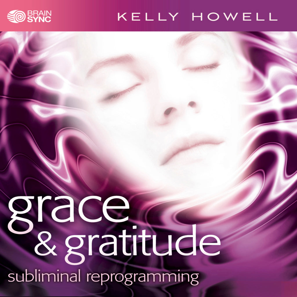 Grace and Gratitude Binaural Beats by Kelly Howell.