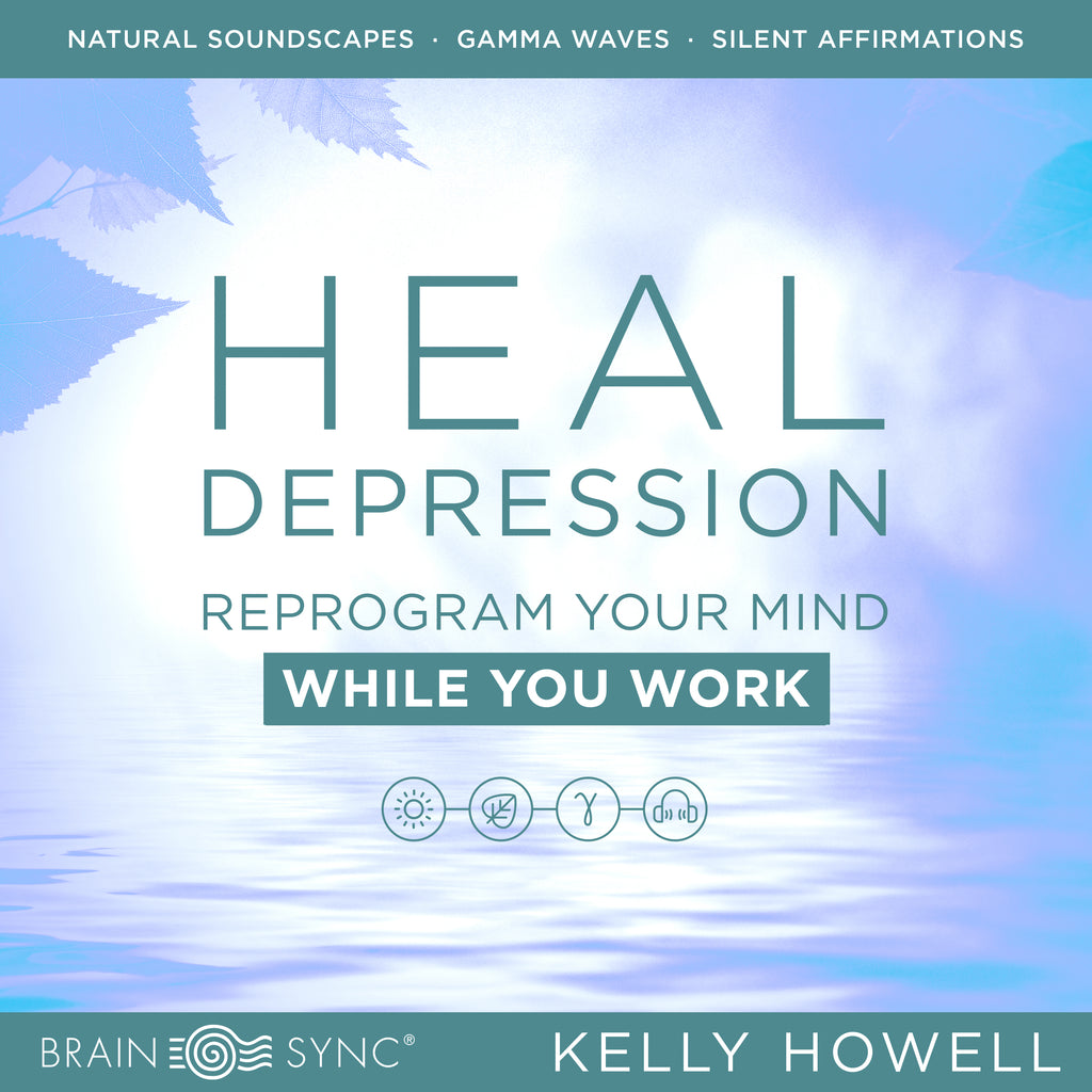Heal Depression Binaural Beats by Kelly Howell.