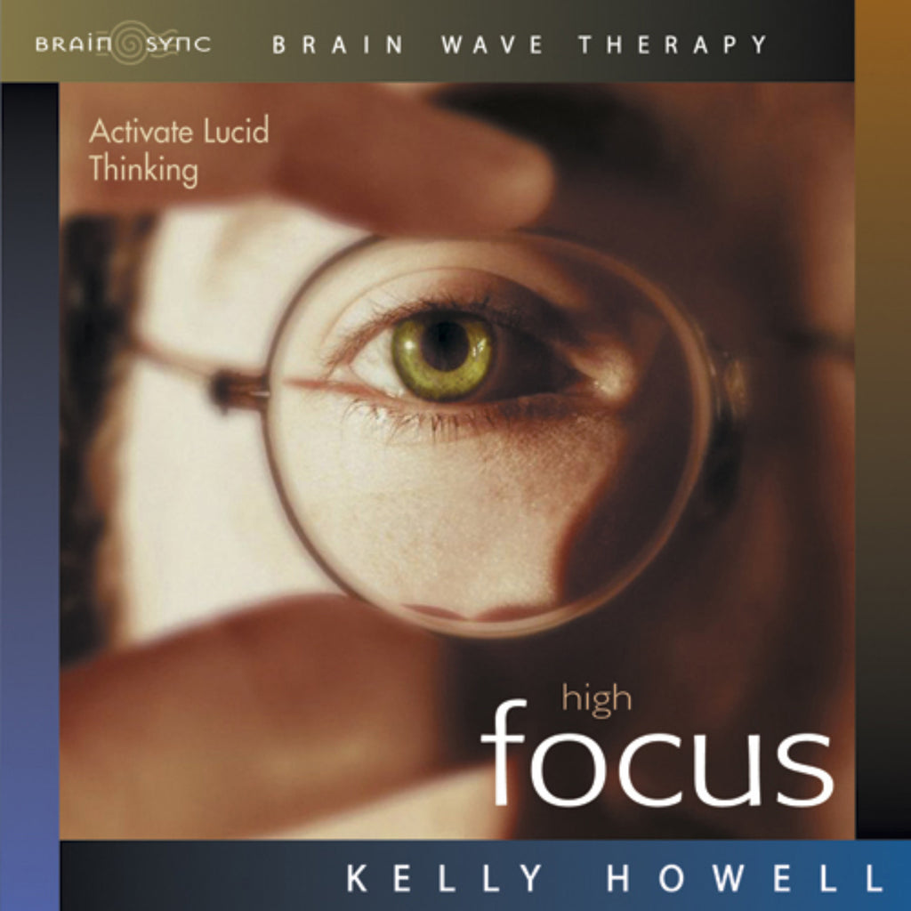 High Focus Binaural Beats by Kelly Howell.