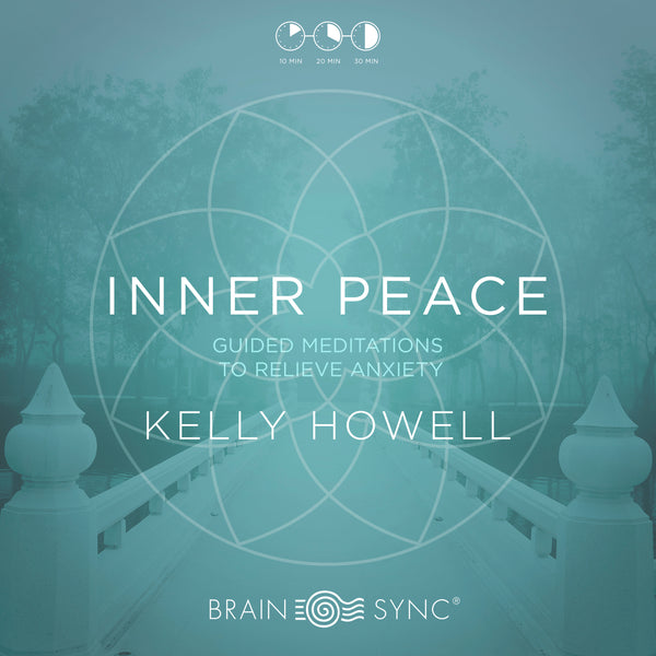 """Inner Peace Binaural Beats by Kelly Howell."