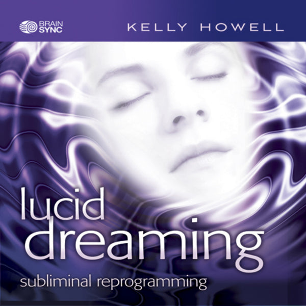 Lucid Dreaming Binaural Beats by Kelly Howell.