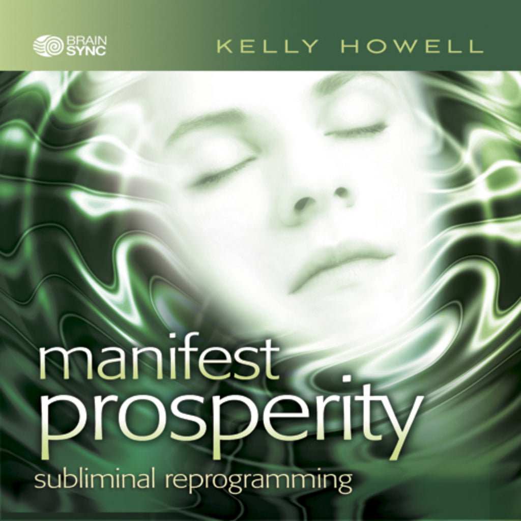 Manifest Prosperity Binaural Beats by Kelly Howell.