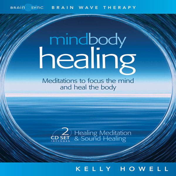 Mind Body Healing Binaural Beats by Kelly Howell.
