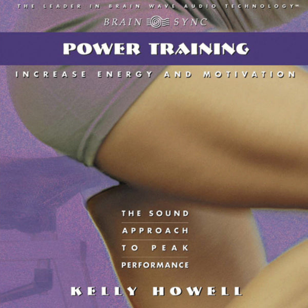 Power Training Binaural Beats by Kelly Howell.