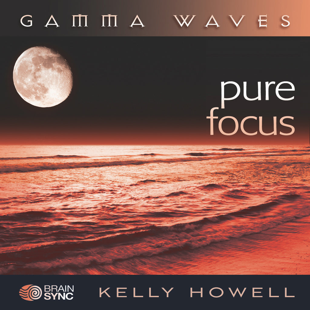 Pure Focus Binaural Beats by Kelly Howell.