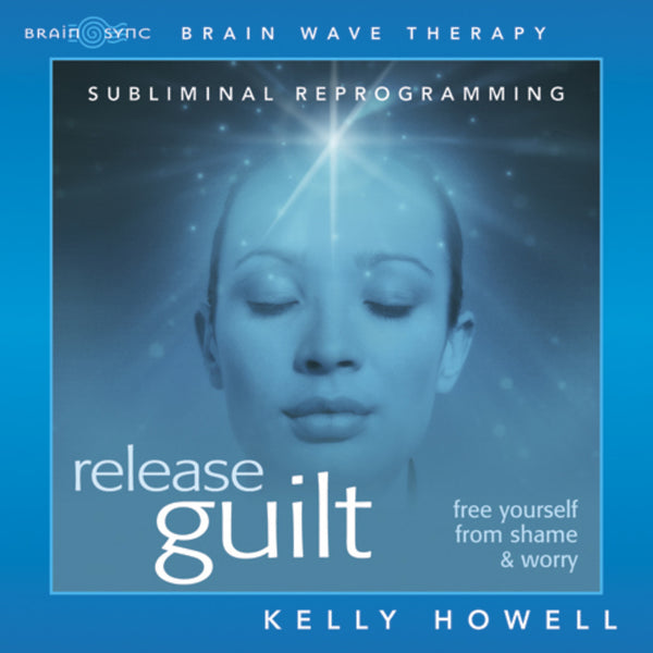 Release Guilt Binaural Beats by Kelly Howell.