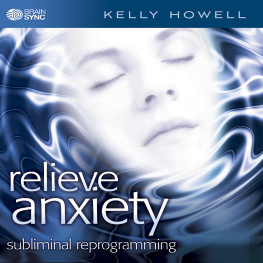 Relieve Anxiety Binaural Beats by Kelly Howell.