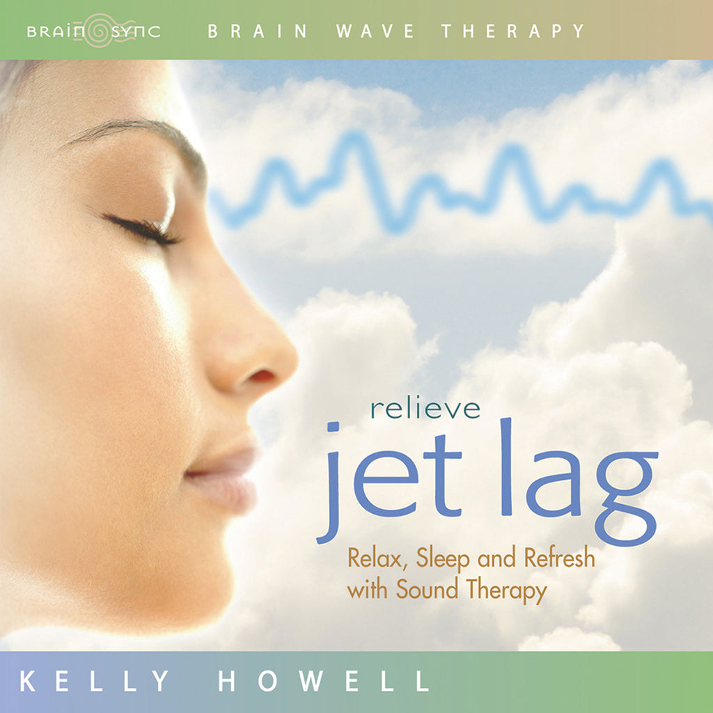 Relieve Jet Lag Binaural Beats by Kelly Howell.