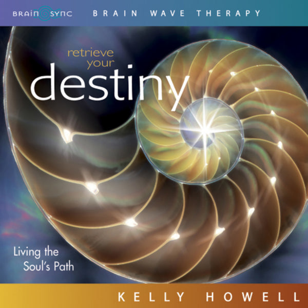 Retrieve Your Destiny Binaural Beats by Kelly Howell.