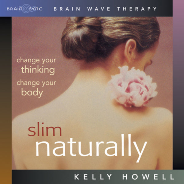 Slim Naturally Binaural Beats by Kelly Howell.