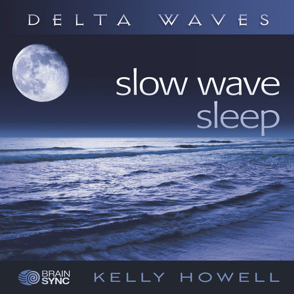 Slow Wave Sleep Binaural Beats by Kelly Howell.
