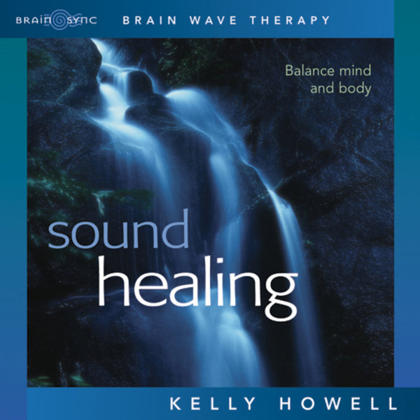 Sound Healing Binaural Beats by Kelly Howell.