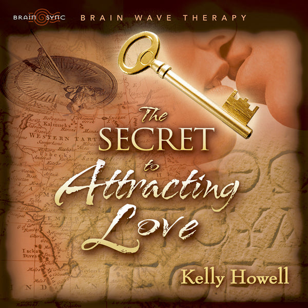 The Secret To Attracting Love Binaural Beats by Kelly Howell.