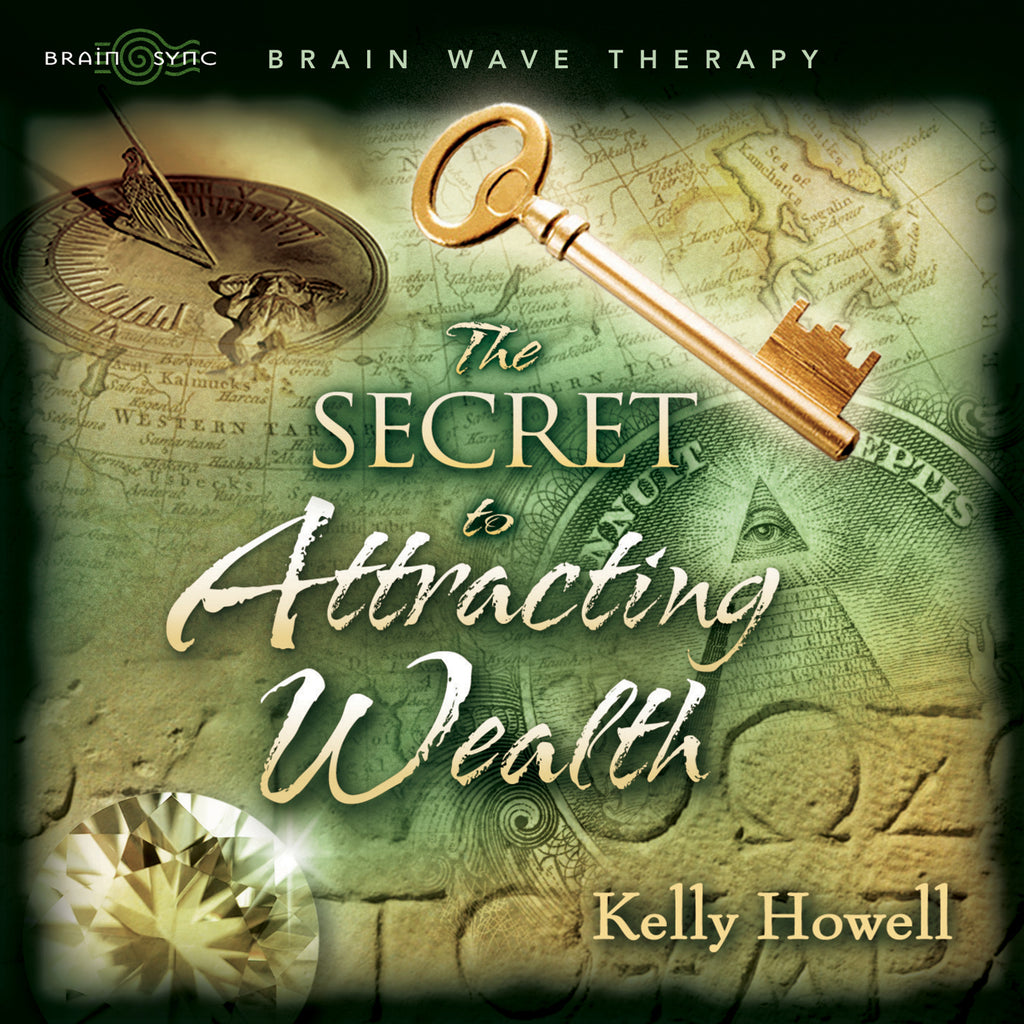 Secret to Attracting Wealth Binaural Beats by Kelly Howell.