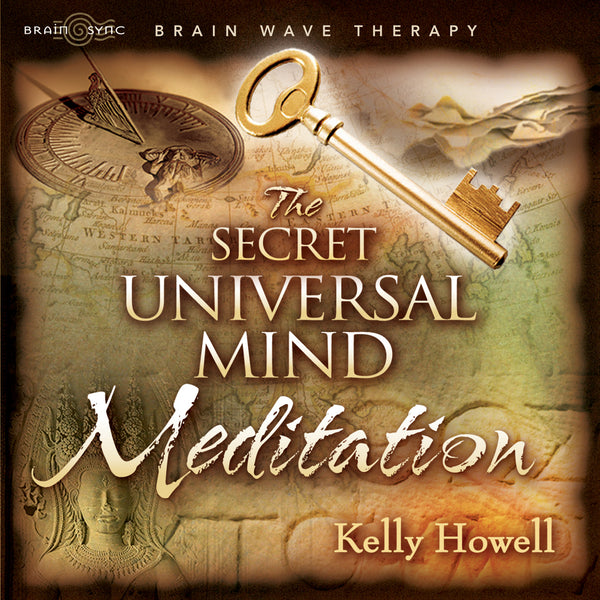 The Secret Universal Mind Meditation Binaural Beats by Kelly Howell.