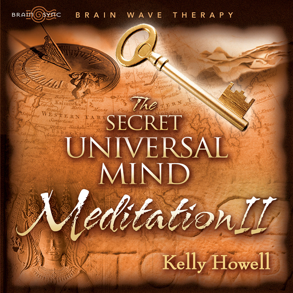 The Secret Universal Mind Meditation II Binaural Beats by Kelly Howell.