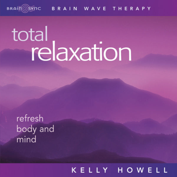 Total Relaxation Binaural Beats by Kelly Howell.