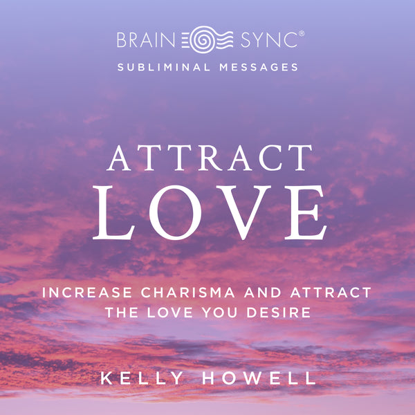 Attract Love Binaural Beats by Kelly Howell.