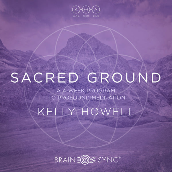 Sacred Ground Binaural Beats by Kelly Howell.