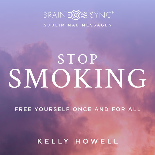 Stop Smoking Binaural Beats by Kelly Howell.