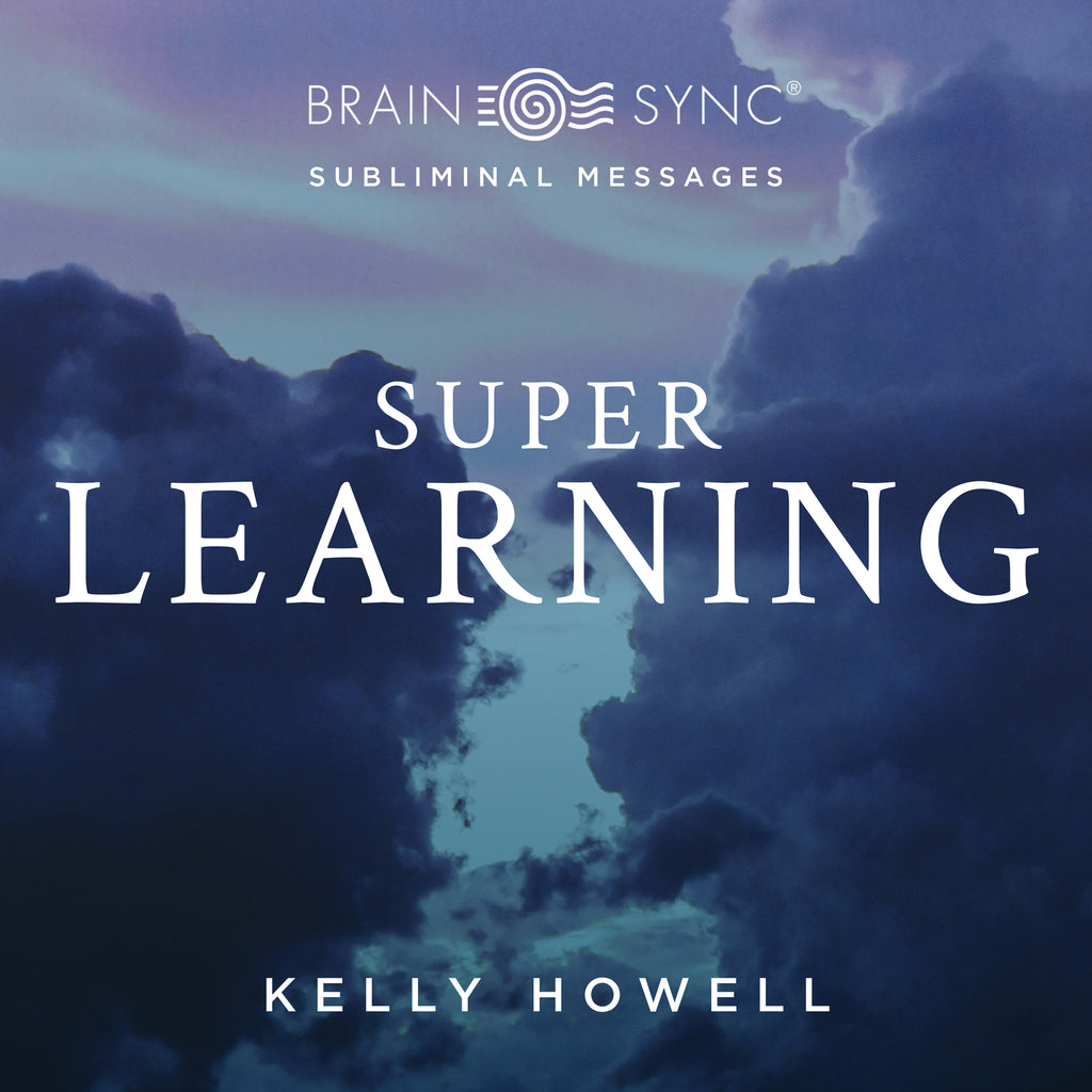 Super Learning Binaural Beats by Kelly Howell.