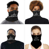 Polyester Bandana Face Scarf I CAN'T BREATHE Protective Face cover