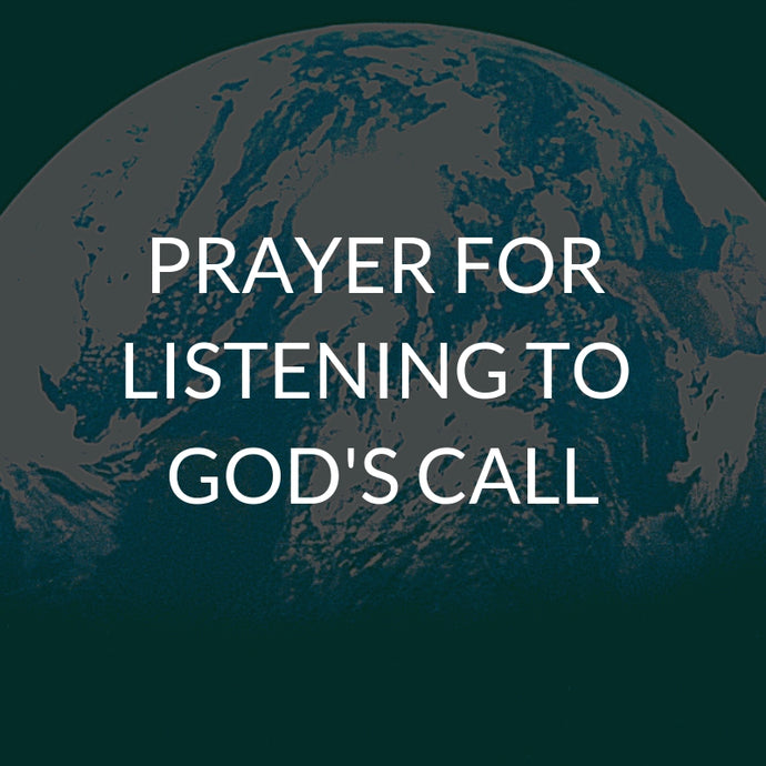 Prayer for listening to God's call