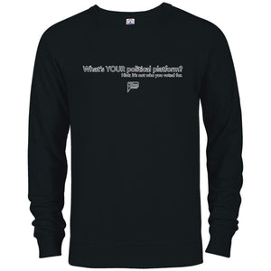 CustomCat Apparel 97100 Delta French Terry Crew / Black / S Whats YOUR Political Platform? Hint: its not who you voted for.