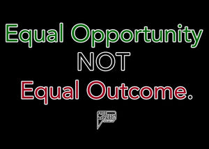 CustomCat Apparel Equal Opportunity not Equal Outcome.