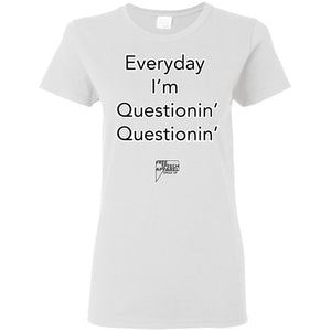 CustomCat Apparel G500L Gildan Ladies' 5.3 oz. T-Shirt / White / S everyday im questioning merged and stroked Women's Basic Tee-Shirt